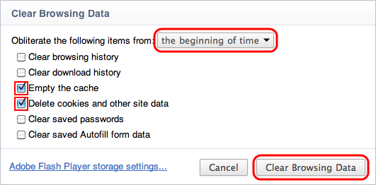 Empty the cache & Delete cookies and other site data > the beginning of time > Clear Browsing Data
