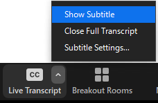 """The Live Transcript's carat button opens a three choice menu. """"Show Subtitle"""" is the first of the three."""