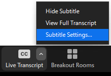 """The Live Transcript's carat button opens a three choice menu. """"Subtitle Settings..."""" is the last of the three."""