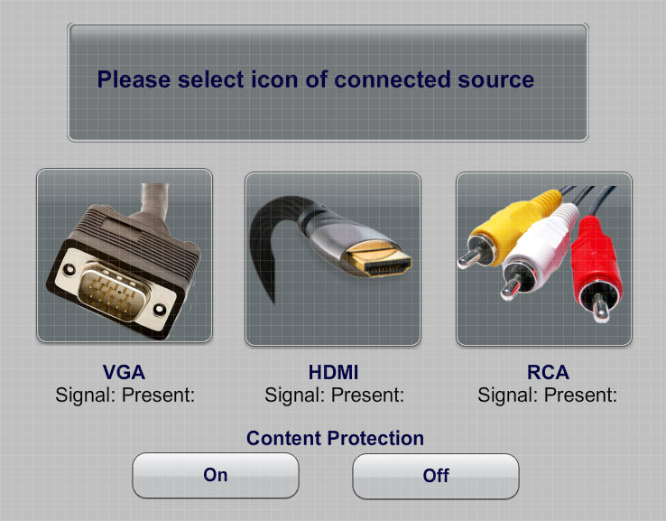 touch screen for source selection with instructions to select the icon of the connection, which includes V G A, H D M I, and R C A with Content Protection on and off buttons below