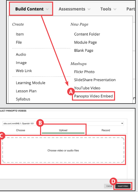 In the Build Content function highlighting panopto video embed and under upload the area to choose video or audio files then the insert video button